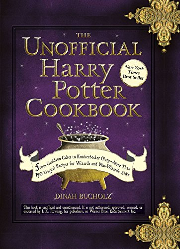 The Unofficial Harry Potter Cookbook: From Cauldron Cakes to Knickerbocker Glory–More Than 150 Magical Recipes for Wizards and Non-Wizards Alike (Unofficial Cookbook)