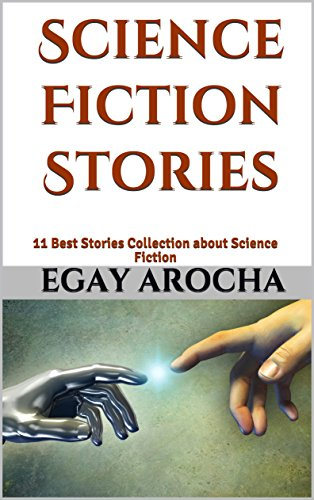 Science Fiction Stories: 11 Best Stories Collection about Science Fiction