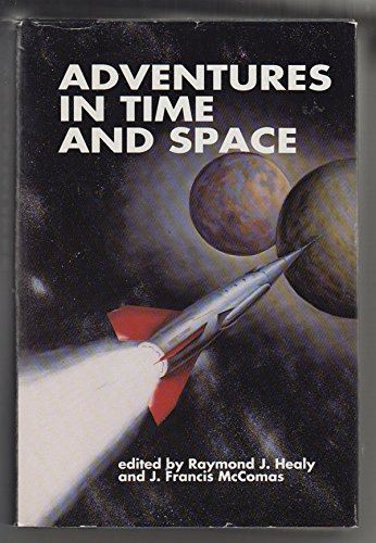Adventures in Time and Space  an Anthology of Science Fiction Stories