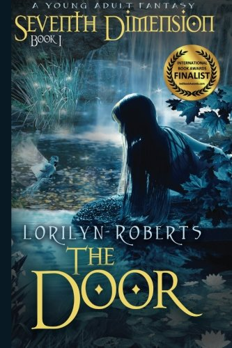 Seventh Dimension – The Door: A Young Adult Christian Fantasy